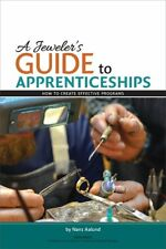 A Jeweler's Guide to Apprenticeships by Nanz Aalund