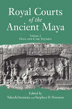 NEW Royal Courts Of The Ancient Maya: Volume 2: Data And Case Studies