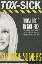 Tox-Sick: How Toxins Accumulate to Make You Ill--and Doctors Who Show You How...