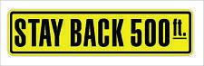 Stay Back 500 Ft Vinyl Decal Sticker Label Bumper Tailgate Dump Truck Dec