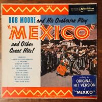 BOB MOORE AND HIS ORCHESTRA PLAY MEXICO AND OTHER GREAT HITS VINYL LP MONUMENT