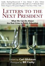 Letters to the Next President: What We Can Do About the Real Crisis in Public Ed