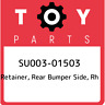 SU003-01503 Toyota Retainer, rear bumper side, rh SU00301503, New Genuine OEM Pa