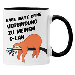 Faultier Tasse mit Spruch: Habe heute keine Verbindung zu meinem E-Lan Geschenk