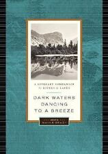 Dark Waters Dancing to a Breeze: A Literary Companion to Rivers and Lakes Liter