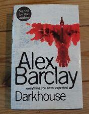 Darkhouse by Alex Barclay (Hardback, 2005)  - signed by author
