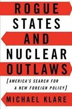 Rogue States And Nuclear Outlaws: America's Search For A New Foreign Policy: ...