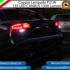 COPPIA LUCI RETROMARCIA 135 LED P21W BA15S CANBUS 3.0 AUDI A4 B7 A4 AVANT 6000K