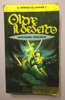 Libro Book LibroFantasy Wolfgang Hohlbein OLTRE IL DESERTO Il Mondo Di Enwor 1