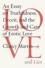 Love and Lies: An Essay on Truthfulness, Deceit, and the Growth and Care of Erot
