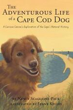 The Adventurous Life of a Cape Cod Dog: A Curious Canine's Exploration of the
