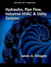 Hydraulics, Pipe Flow, Industrial HVAC & Utility Systems (Paperback or Softback)