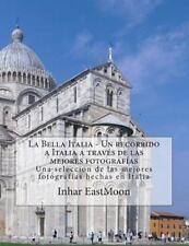 La Bella Italia - un Recorrido a Italia a Través de Las Mejores Fotografías :...