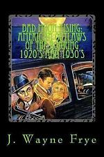 Bad Moon Rising: American Outlaws of the Roaring 1920's and 1930's: A Look at th