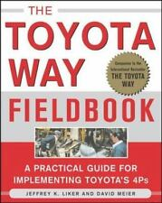 The Toyota Way Fieldbook : A Practical Guide for Implementing Toyota's 4Ps by...