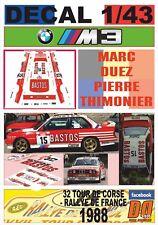 DECAL 1/43 BMW M3 MARC DUEZ T.DE CORSE 1988 DnF (01)