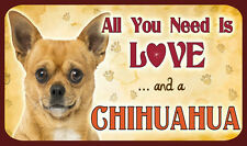 """All You Need is Love """"e un Chihuahua-Sign-cane cani KENNEL CLUB KC Tan"""