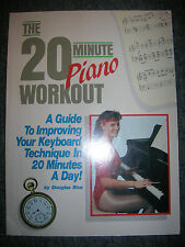 The Twenty Minute Piano Workout Improving Your Keyboard Technique in 20 mins day