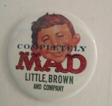 Vintage Mad Magazine Alfred E. Neuman Completely Mad Little, Brown  Pin Button