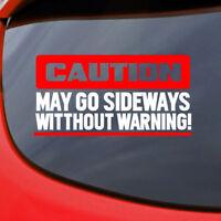 May Go Sideways Sticker Funny Vinyl Decal Drift Window Bumper Car Racing JDM Dub