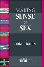 Making Sense of Sex (Modern Church), New, Thatcher, Adrian Book