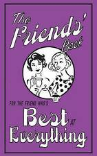 The Friends' Book: For the Friend Who's Best at Everything by Alison Maloney (H…