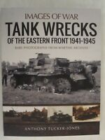 Images of War: Tank Wrecks of the Eastern Front, 1941-1945