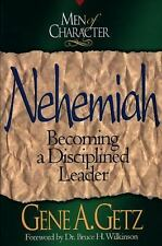 Nehemiah : Becoming a Disciplined Leader (Men of Character) by Getz, Gene A., Go