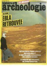 HISTOIRE ET ARCHEOLOGIE N°83 EBLA RETROUVEE : DECOUVERTE LANGUE /VILLE /ARCHIVES