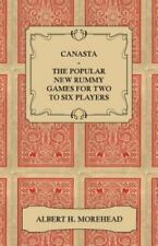 Canasta - The Popular New Rummy Games for Two to Six Players - How to Play, the