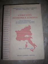 COMUNITA' ECONOMICA EUROPEA.INDUSTRIA E AGRICOLTURA - ED:GIUFFRE - 1958 (QM)