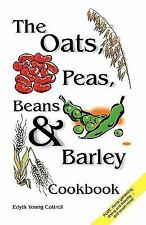 The Oats, Peas, Beans and Barley Cookbook by Edyth Young Cottrell (2010,...