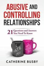 Abusive and Controlling Relationships : 21 Questions and Answers You Need to...