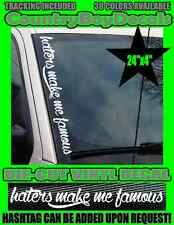 Haters Make Me Famous VERTICAL Pillar WINDSHIELD Vinyl Decal Sticker Hated Truck