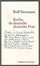 'Berlin, du deutsche deutsche Frau' Wolf Biermann mit Widmung/Signatur Erstausg.