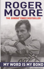 ROGER MOORE - 1st Ed personally signed MY WORD IS MY BOND