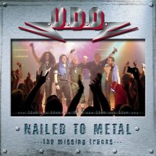 U.D.O. - Nailed To Metal-The Missing Tracks CD