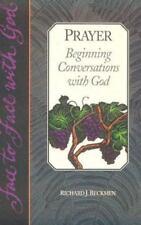 Prayer: Beginning Conversations With God by Richard J. Beckmen