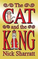 The Cat and the King by Sharratt, Nick Book