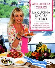 La cucina di casa Clerici. di Antonella Clerici - Rilegato Ed. Rizzoli