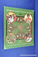 SHARING GOOD TUCKER STORIES Food Guide Aboriginal Torres Strait Islander Book