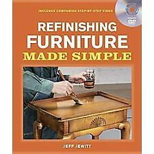 Refinishing Furniture Made Simple: Includes Companion Step-by-Step Video: By ...