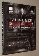 JEAN MICHEL BERTS LA LUMIÈRE DE NEW YORK ÉDITION ASSOULINE (2007) ACIMAN