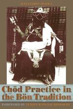 Chod Practice in the Bon Tradition by Alejandro Chaoul (2009, Paperback)