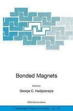 Bonded Magnets: Proceedings of the NATO Advanced Research Workshop on Science an
