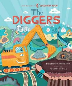 Diggers (Margaret Wise Brown Classics). Brown, Corbineau 9781684127429 New<|