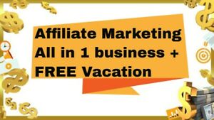 AFFILIATE MARKETING BUSINESS, WORK FROM HOME + GET A FREE VACATION