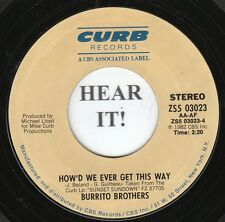 Burrito Brothers 80s C&W 45 (Curb 03023) How'd We Ever Get this Way/I'm  M-