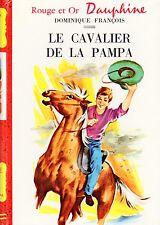 Le cavalier de la Pampa / Bibliothèque Rouge et Or Dauphine / Dominique François