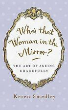 Who's that Woman in the Mirror?: The Art of Ageing Gracefully-ExLibrary